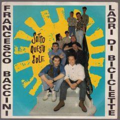 """22 Settembre 1990: #1 delle hitchart c'era il 45 giri """"Sotto questo sole"""" di Baccini & Ladri di Biciclette."""