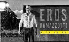 """Eros Ramazzotti – """"Vita c'è n'è"""""""
